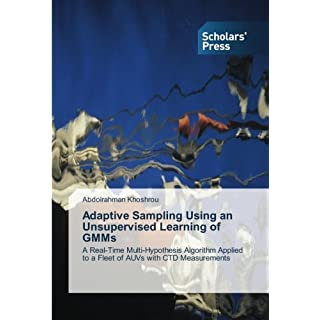 Adaptive Sampling Using an Unsupervised Learning of GMMs: A Real-Time Multi-Hypothesis Algorithm Applied to a Fleet of AUVs with CTD Measurements