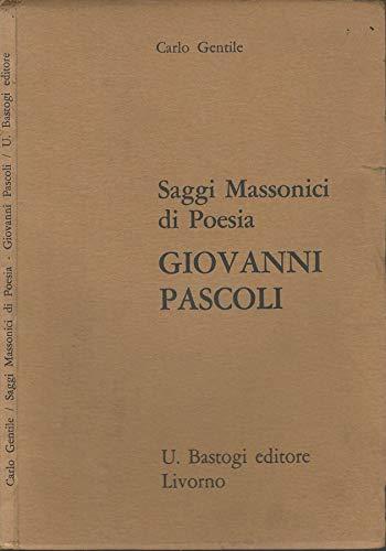 Saggi massonici di poesia - Giovanni Pascoli.