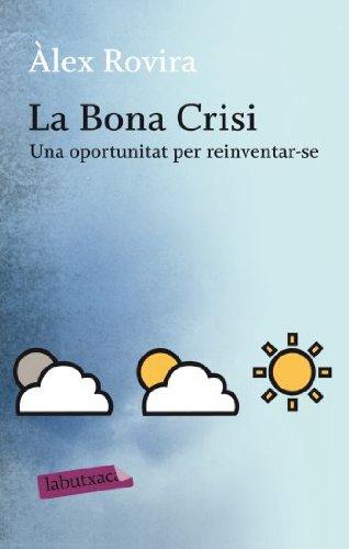 La Bona Crisi: Una oportunitat per reinventar-se (LABUTXACA)