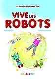 Vive les Robots