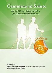 Idea Regalo - Cammino in salute. Nordic walking e buona nutrizione per la prevenzione delle malattie
