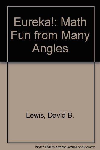 Eureka!: Math Fun from Many Angles