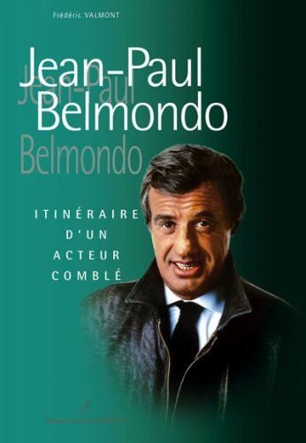 Jean-Paul Belmondo : Itinéraire d'u...