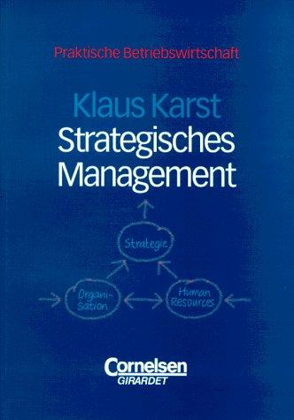 Cornelsen Verlag Praktische Betriebswirtschaft: Strategisches Management