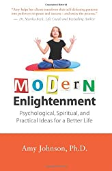 Modern Enlightenment: Psychological, Spiritual, and Practical Ideas for a Better Life