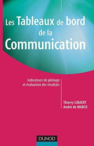Les tableaux de bord de la communication - Indicateurs de pilotage et évaluation des résultats