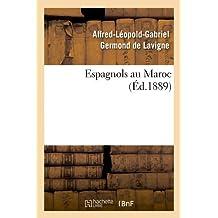 Espagnols Au Maroc (Ed.1889) (Histoire)