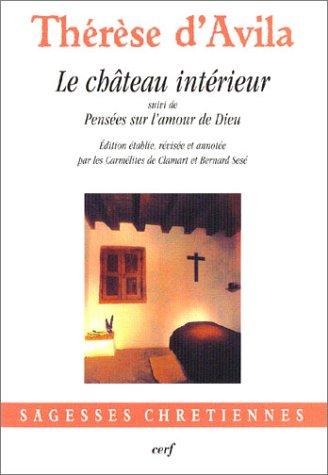 Le Château intérieur suivi de :