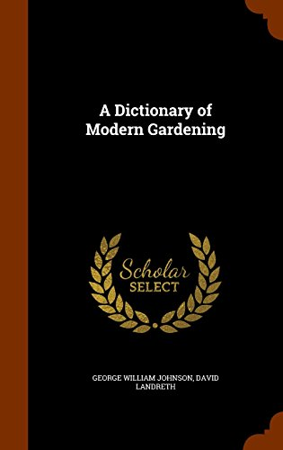 A Dictionary of Modern Gardening