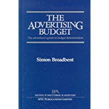 The Advertising Budget: Advertiser's Guide to Budget Determination
