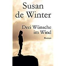 Drei Wünsche im Wind: Liebesroman