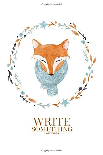 Notebook - Write something: Watercolor cute portrait of a fox in a scarf  notebook, Daily Journal, Composition Book Journal, College Ruled Paper, 6 x  9