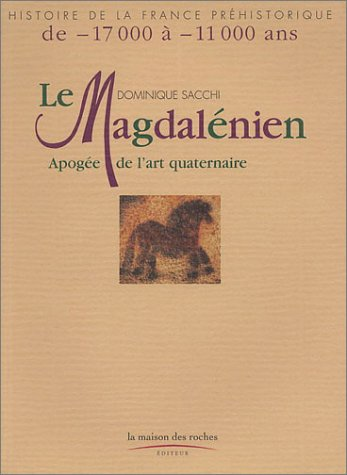 Le Magdalénien : Apogée de l'art quaternaire