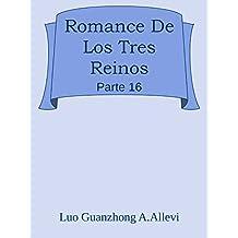 Romance De Los Tres Reinos Parte 16 (Romance De Los Reinos)