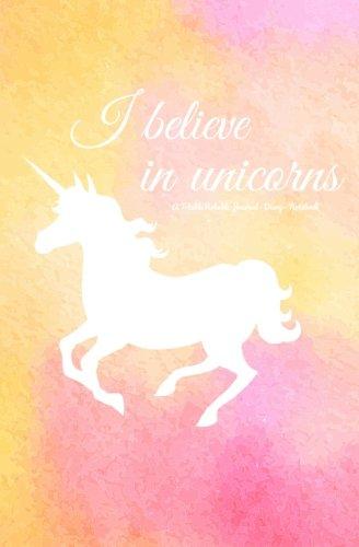 I Believe in Unicorns Journal: A Totable Notable Journal - Diary - Notebook (Totable Notables)