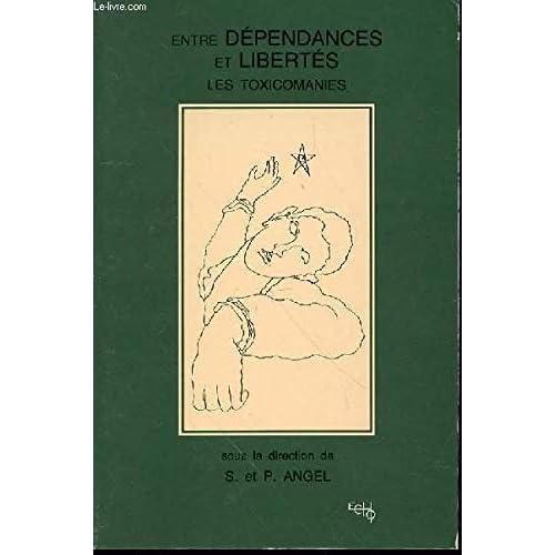 Entre dépendances et libertés : Colloque 1987 du (Collection Écho)