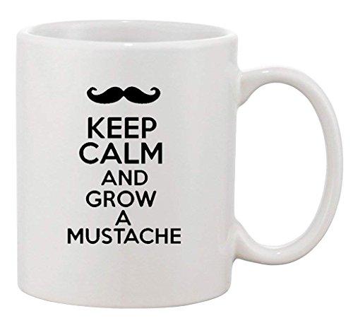 Keep Calm and Grow A Mustache Funny Ceramic White Coffee 11 Oz Mug