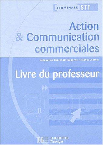Action & Communication commerciales Terminale STT. Livre du professeur