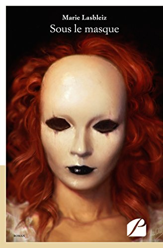 Sous le masque (Roman) par Marie Lasbleiz