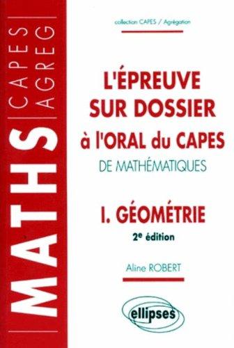 L'épreuve sur dossier à l'oral du CAPES de Mathématiques, tome 1 : Géométrie