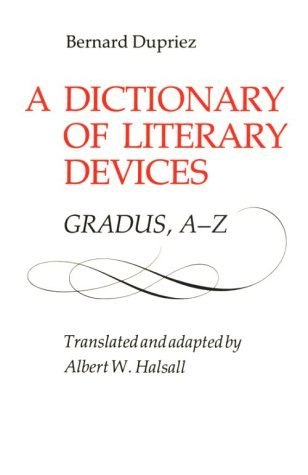 A Dictionary of Literary Devices: Gradus, A-Z by Bernard Dupriez (1991-10-30)