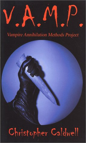Vampire Annihilation Methods Project [Taschenbuch] by Caldwell, Christopher