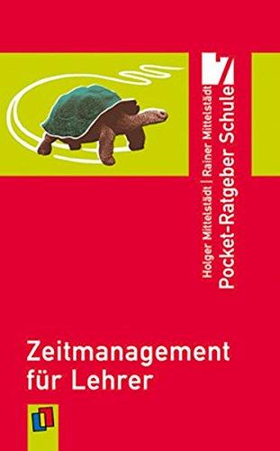 Zeitmanagement für Lehrer (Pocket-Ratgeber Schule)