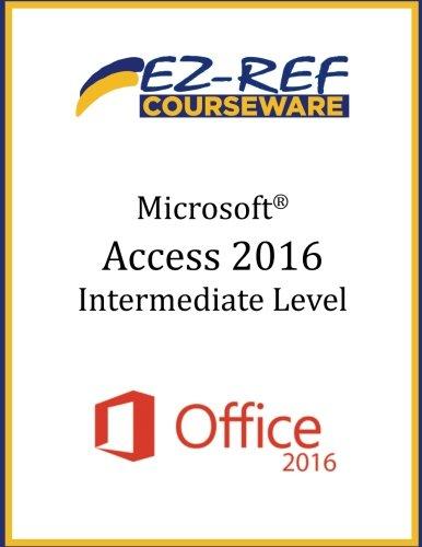 Microsoft Access 2016 - Intermediate: Student Manual (Black & White)