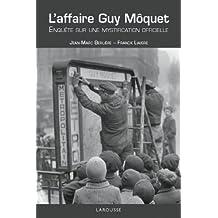 L'affaire Guy Moquet - Enquête sur une mystification officielle (Hors collection Histoire)