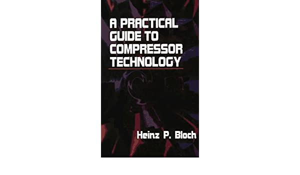 buy practical guide to compressor technology book online at low rh amazon in a practical guide to compressor technology second edition a practical guide to compressor technology second edition