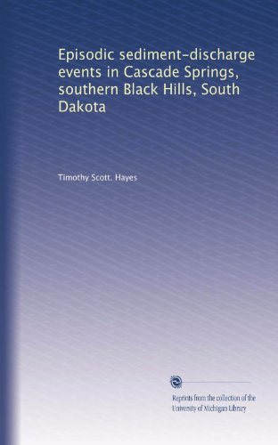 Episodic sediment-discharge events in Cascade Springs, southern Black Hills, South Dakota -