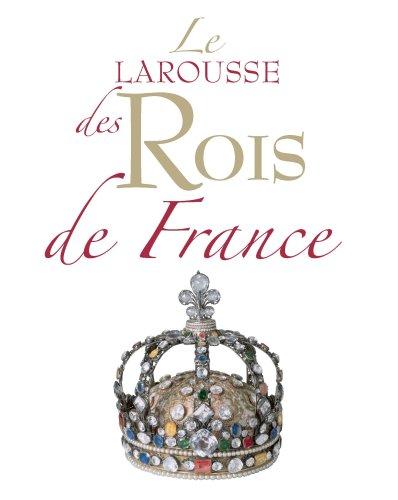 Le Larousse des Rois de France par Anne-Hélène Allirot