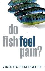 Do Fish Feel Pain? by Victoria Braithwaite (2010-04-19)
