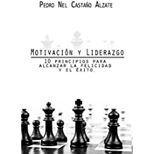 MOTIVACIÓN Y LIDERAZGO (Spanish Edition)