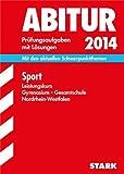 Abitur-Prüfungsaufgaben Gymnasium/Gesamtschule NRW / Sport Leistungskurs 2014: Mit den aktuellen Schwerpunkten, Prüfungsaufgaben mit Lösungen