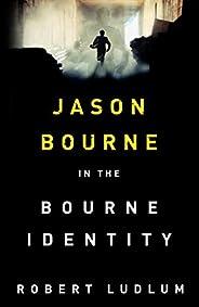 The Bourne Identity: The first Jason Bourne thriller