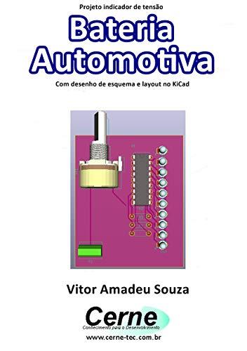 Projeto indicador de tensão Bateria Automotiva Com desenho de ...