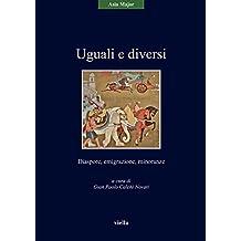 Uguali e diversi: Diaspore, emigrazione, minoranze