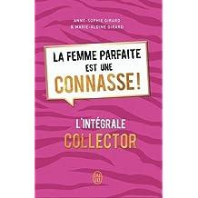 La femme parfaite est une connasse ! : L'int??grale by Anne-Sophie Girard (2015-10-28)