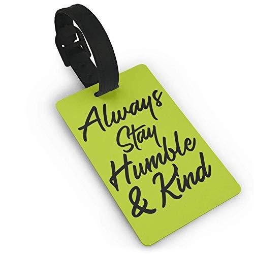 Always Stay Humble Gepäckanhänger, Kunststoff, Reiseanhänger, Reisegepäcketiketten, Reise-Etiketten, Reisegepäck (Kleine Leere Adressetiketten)