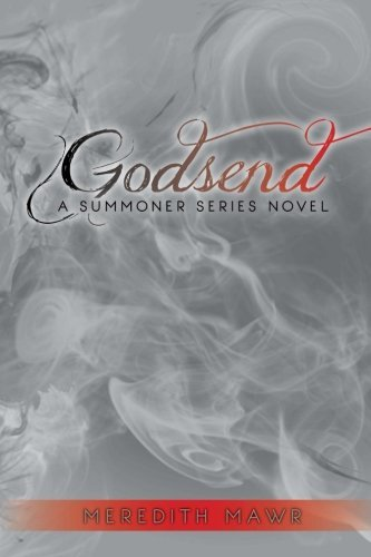 Godsend: A Summoner Series Novel (The Summoner Series) (Volume 2) by Meredith Mawr (2015-02-06)