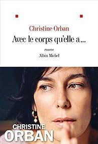 Avec le corps qu'elle a... par Christine Orban
