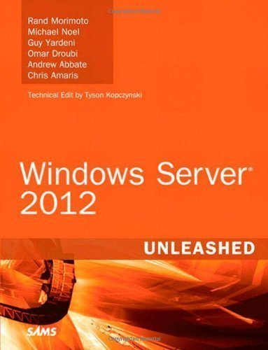 Windows Server 2012 Unleashed 1st edition by Morimoto, Rand, Noel, Michael, Yardeni, Guy, Droubi, Omar, A (2012) Hardcover