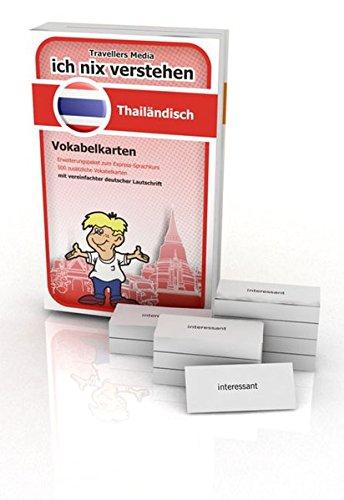 Ich nix verstehen - Erweiterungspaket Vokabelkarten Thailändisch: Erweiterungssatz zum Thailändisch-Sprachkurs. 500 Vokabelkarten mit vereinfachter deutscher Lautschrift