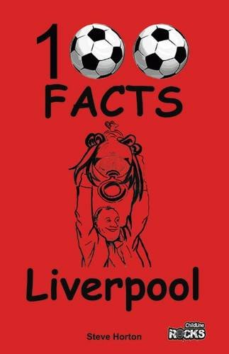 Liverpool - 100 Facts por Steve Horton