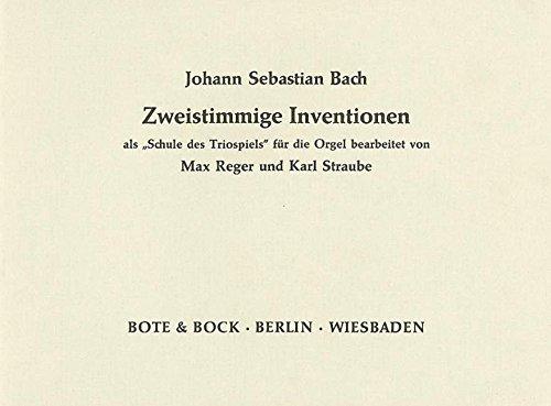 """Zweistimmige Inventionen: als """"Schule des Triospiels"""". Orgel."""