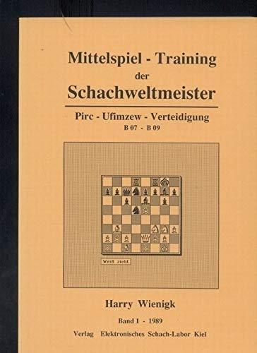 Mittelspiel -Training der Schachweltmeister, Bd. 1: Pirc-Ufimzew-Verteidigung B07 - B09