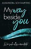 My way beside you: Wie sich alles veränderte
