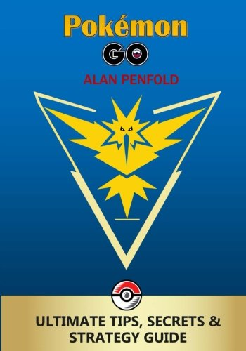 Price comparison product image Pokemon GO: The Ultimate Tips,  Secrets & Strategy Game Guide For Beginners and Advanced Players (Plus Tricks,  Hints,  Cheats on iOS & Android)