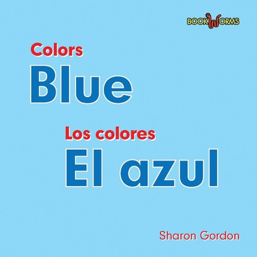 Blue/ El azul (Colors/ Los Colores) por Sharon Gordon